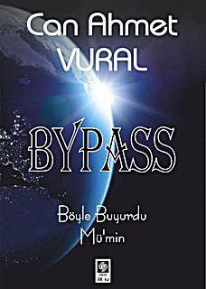 BYPASS - Böyle Buyurdu Mü'min